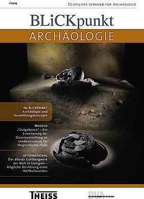 Blickpunkt Archäologie 1/2014
