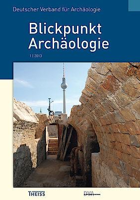Blickpunkt Archäologie 1/2013