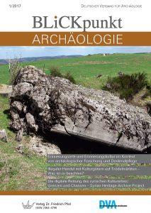 Blickpunkt Archäologie 1/2017